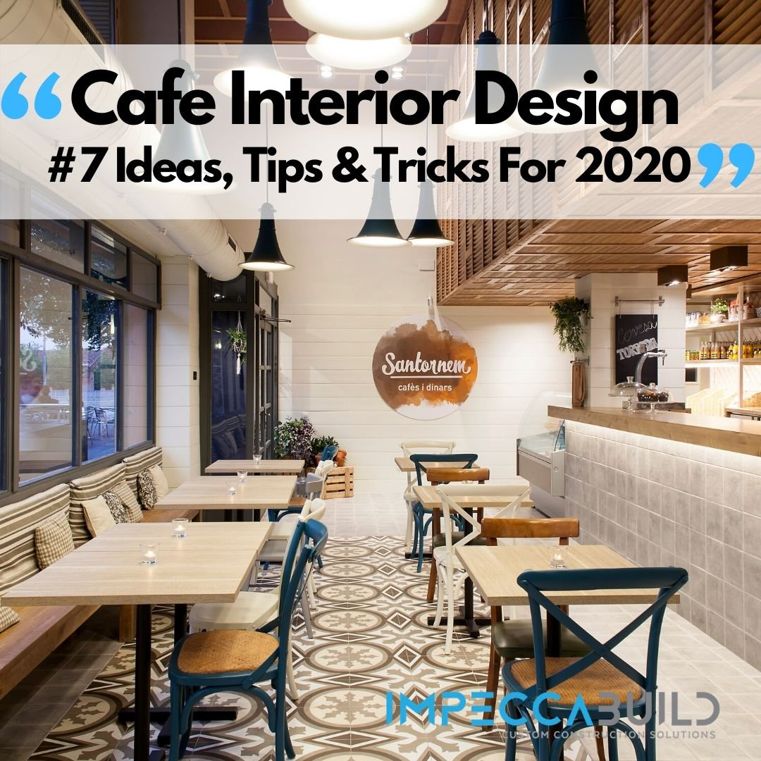 7 Cafe Interior Design Ideas & Tips Your Customers Will Love!