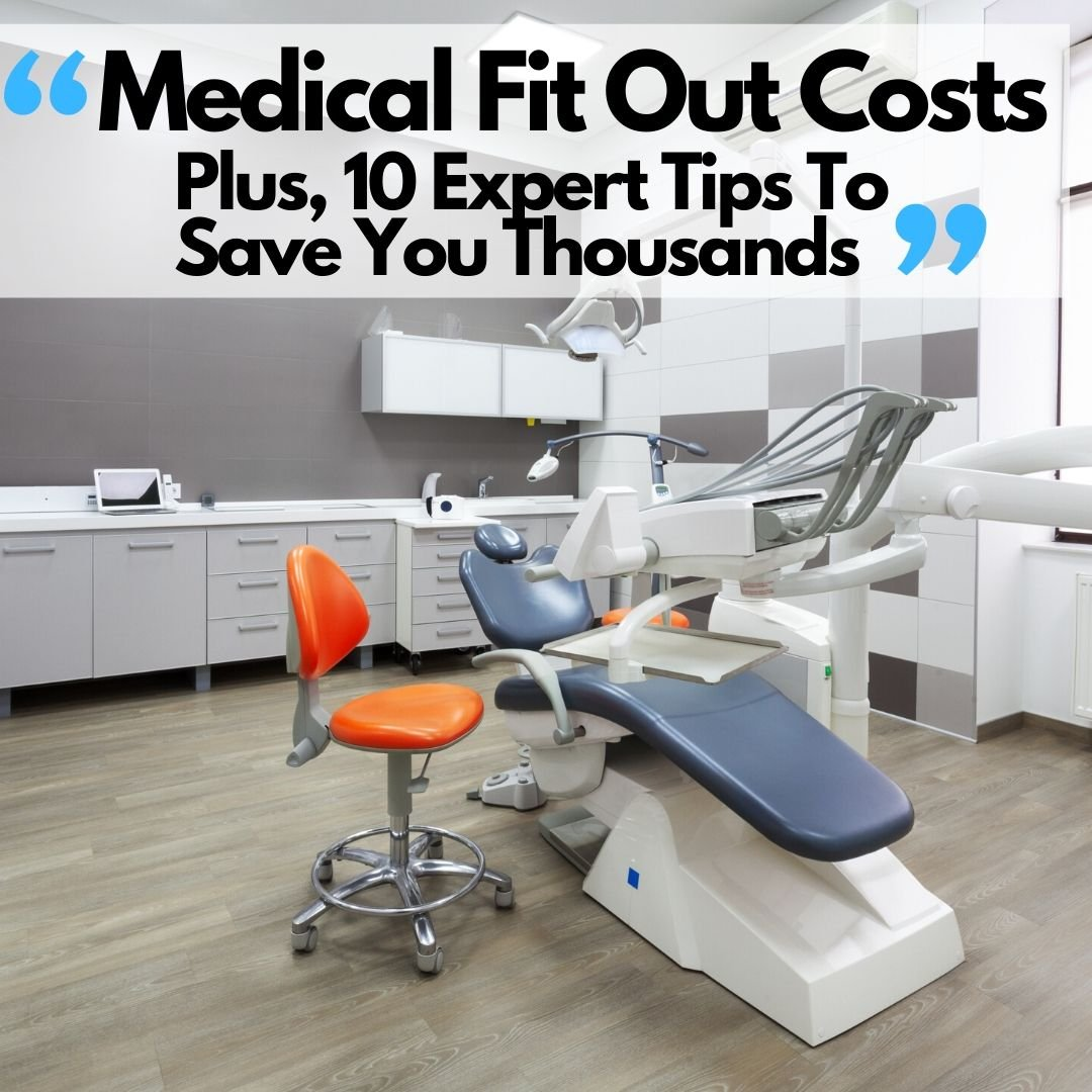 Medical Fitout Costs, Plus, 10 Expert Tips To Save You Thousands