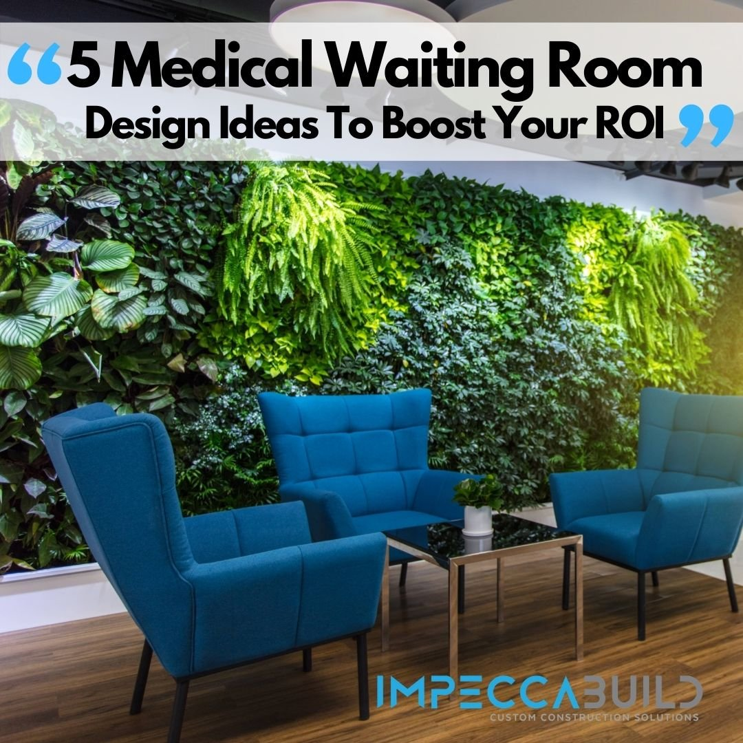 5 Medical Waiting Room Design Ideas to Boost Your ROI
