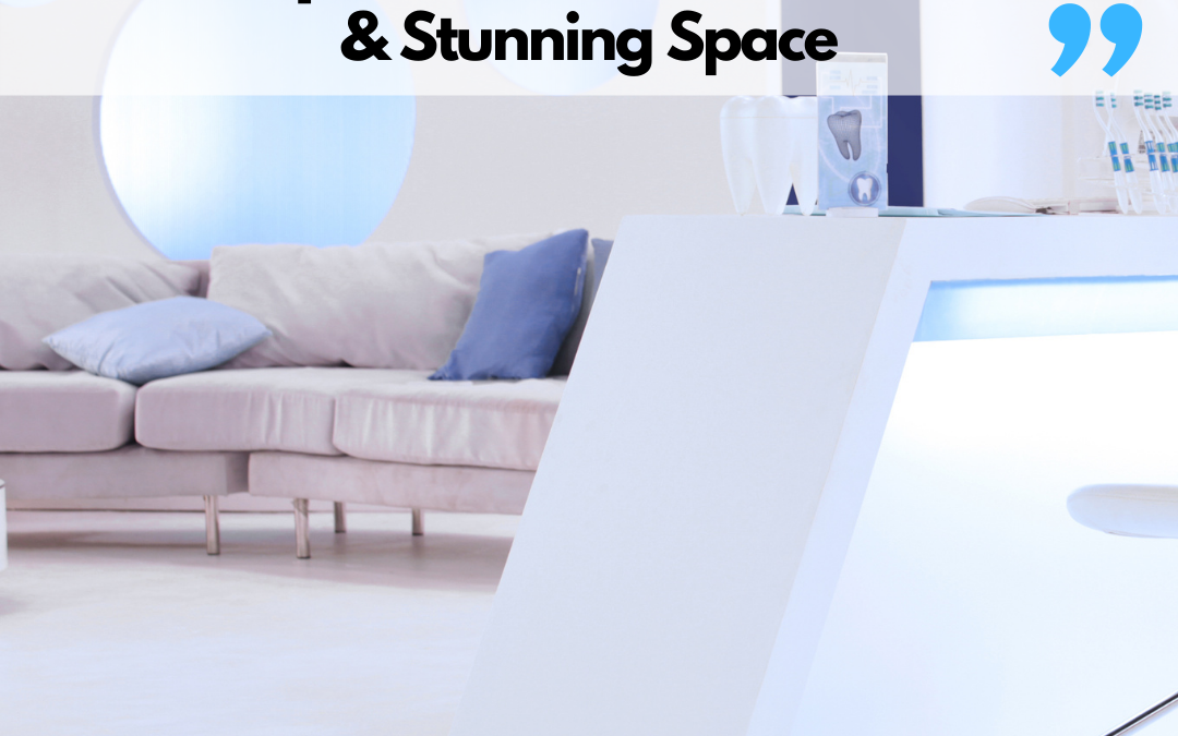 8 Dental Clinic Design Tips To Create a Calm & Stunning Space